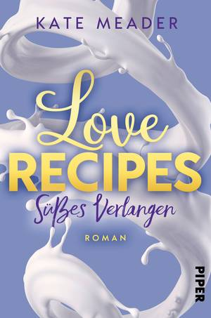 Love Recipes – Süßes Verlangen