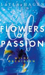 Flowers of Passion – Wilde Orchideen