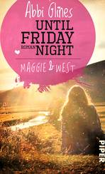 Until Friday Night – Maggie und West