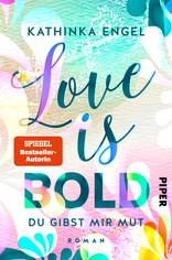 Love is Bold – Du gibst mir Mut