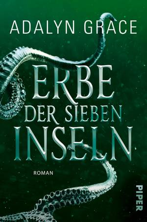 Erbe der sieben Inseln (All the Stars and Teeth 2)