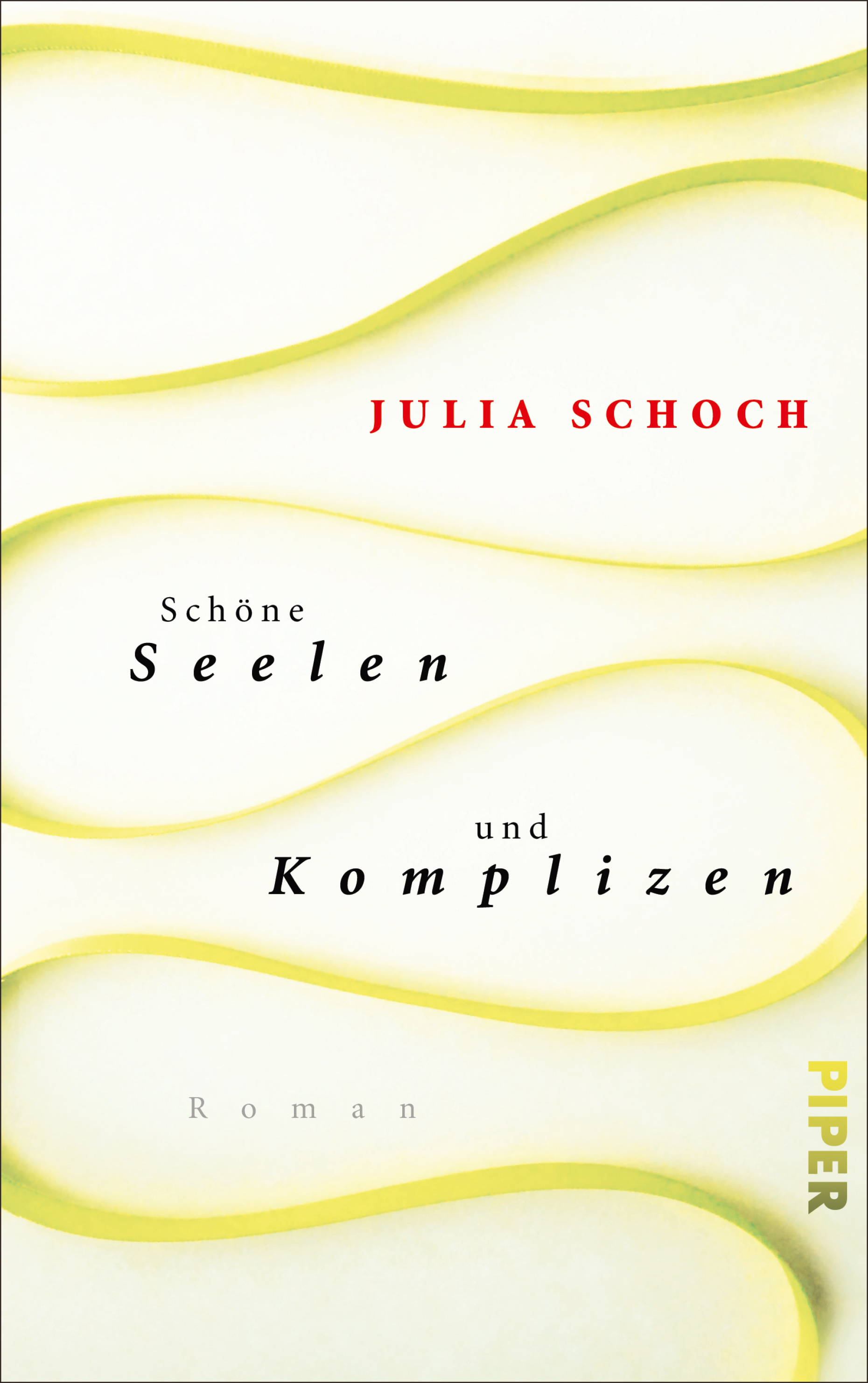 Schöne Seelen und Komplizen von Julia Schoch | PIPER