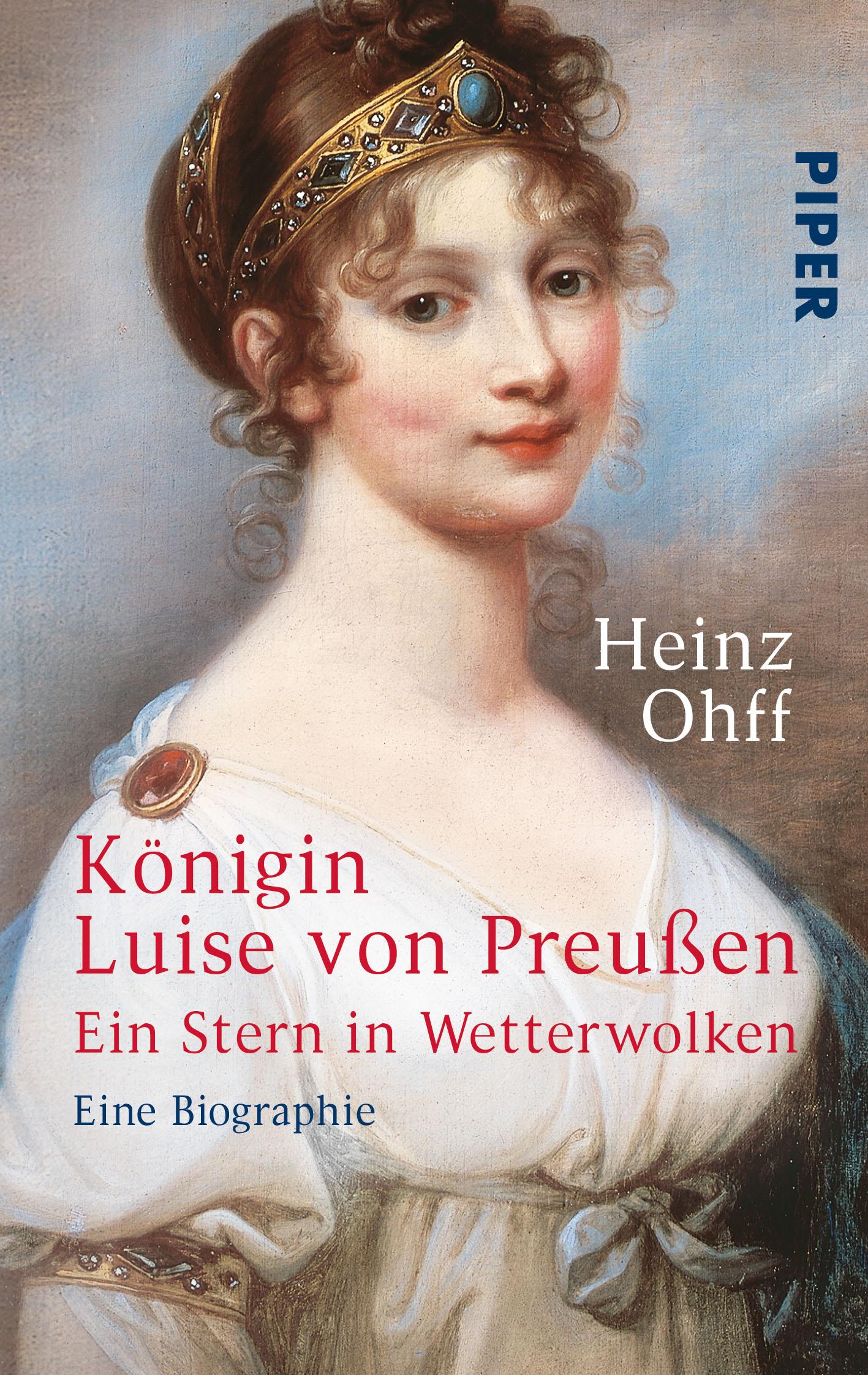 Königin Luise von Preußen von Heinz Ohff | PIPER
